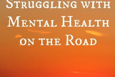Struggling with Mental Health on the Road - Sweet and Savoring
